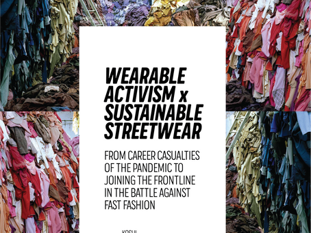WEARABLE ACTIVISM X SUSTAINABLE STREETWEAR