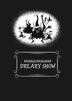 Dunkeldingens Dreary Show
