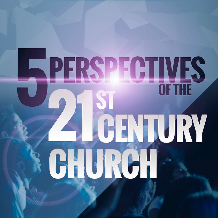 5 Perspectives of the 21st Century Church