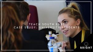 Teach South East Case Study : University Graduates