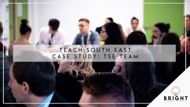 Teach South East Case Study : TSE Team