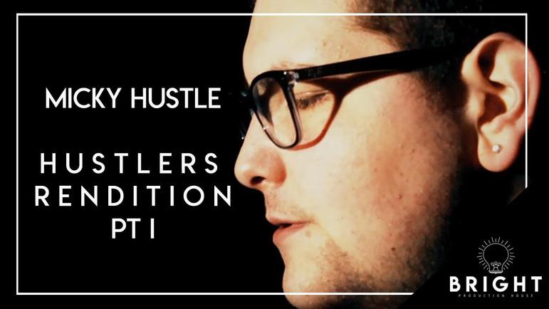 Hustlers Rendition Pt I | Mickey Hustle