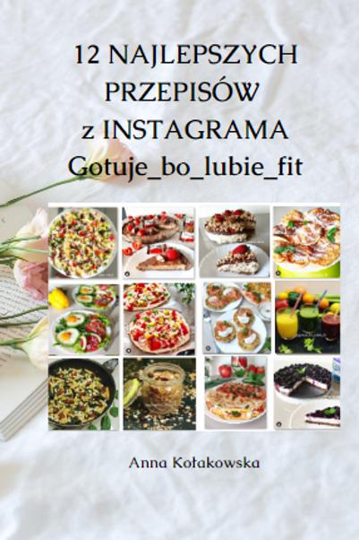 E-book 12 Najlepszych Przepisów z Instagrama Gotuje_bo_lubie_fit