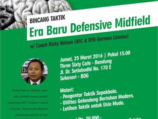 Bincang Taktik: Era Baru Defensive Midfield   Bandung 25/3/16