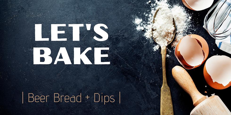 Let's Bake - Beer Bread & Dips