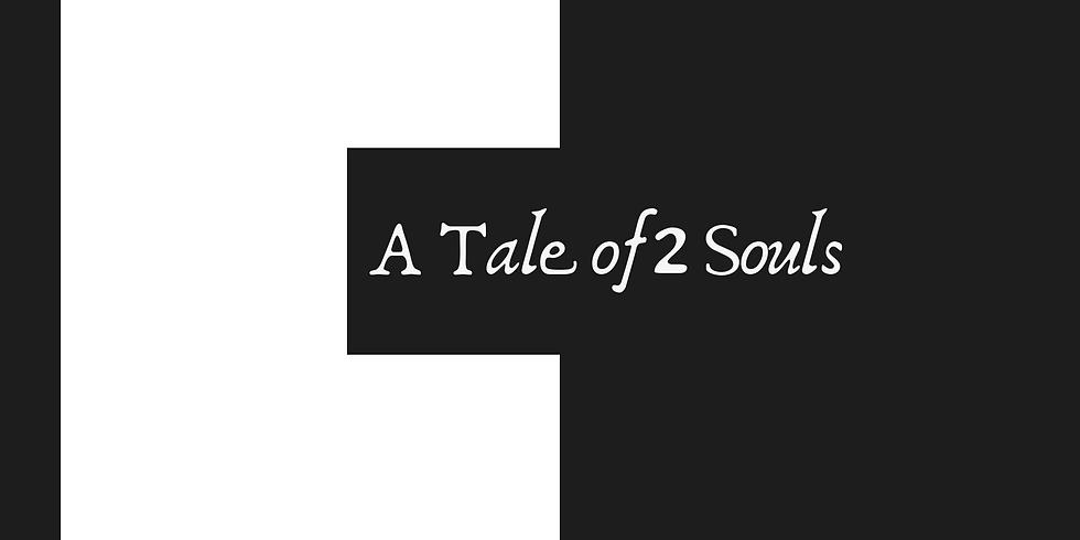 A Tale of 2 Souls