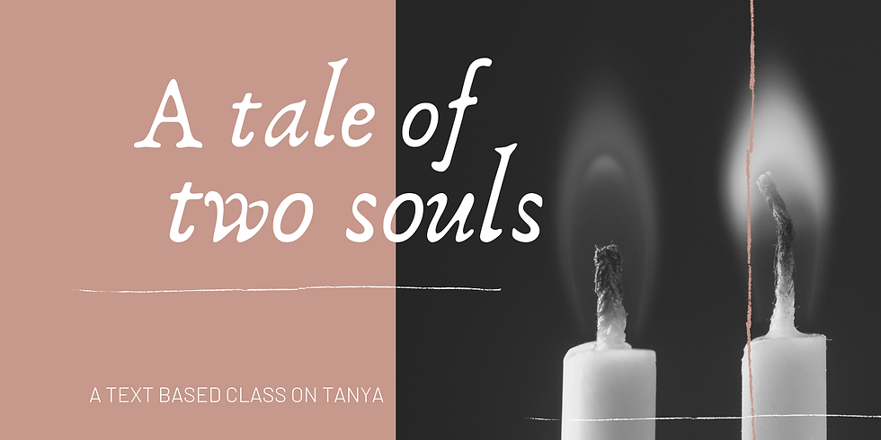 A Tale of 2 Soul - Wednesday Studies in Tanya
