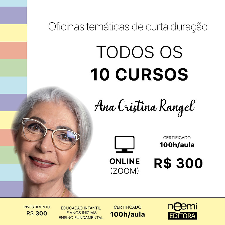 Todos os 10 Cursos Oficinas Temáticas de Curta Duração com Ana Cristina Rangel