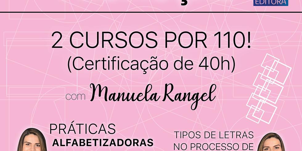 Promoção! Dois cursos Manuela Rangel