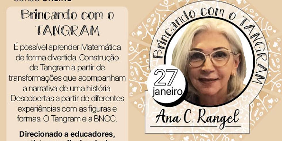 Brincando com o TANGRAM com Ana Cristina Souza Rangel