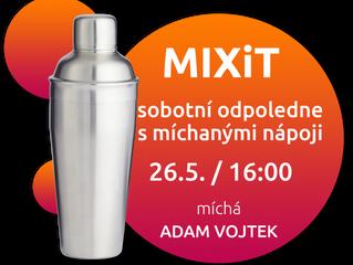 MIXiT - sobotní odpoledne s míchanými nápoji