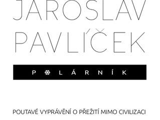 Polárník Jaroslav Pavlíček EXKLUZIVNĚ