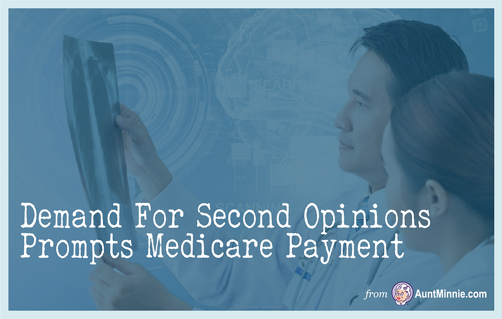Demand For Second Opinions Prompts Medicare Payment