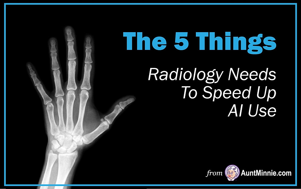 5 Things Radiology Needs to Speed up AI Use