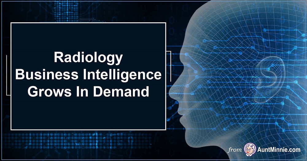 Radiology Business Intelligence Grows In Demand