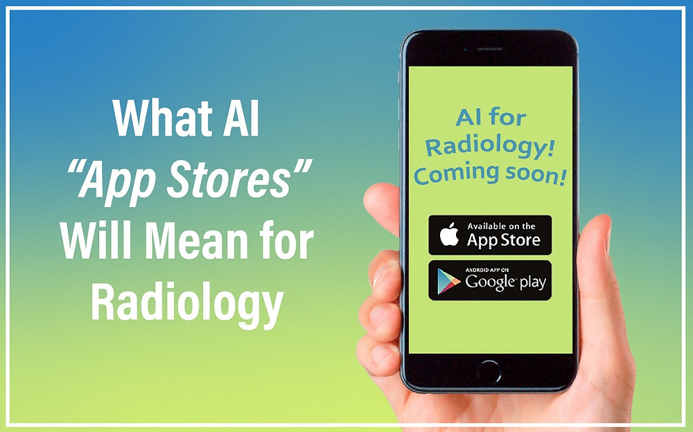 "What AI ""App Stores"" Will Mean for Radiology"