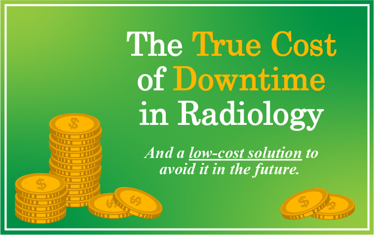 True Cost of Downtime in Radiology
