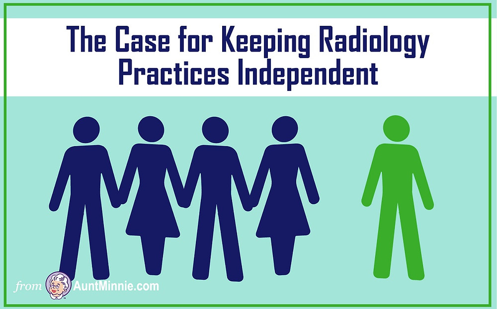 The Case for Keeping Radiology Practices Independent