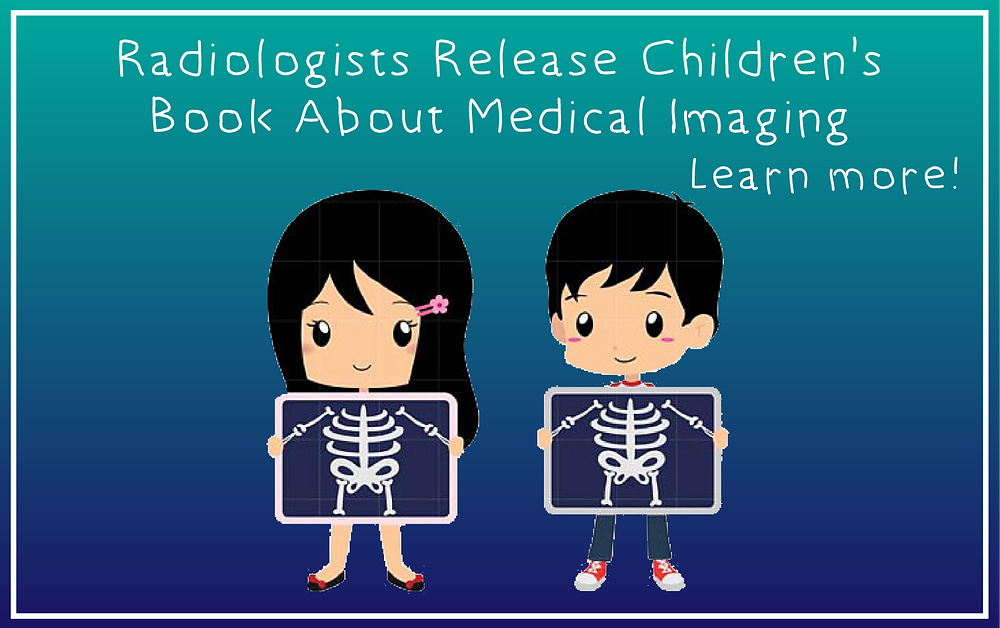 Radiologists Release Children's Book About Medical Imaging