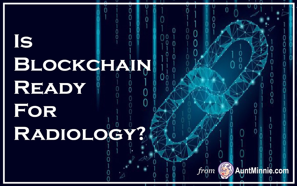 Is blockchain ready for radiology?