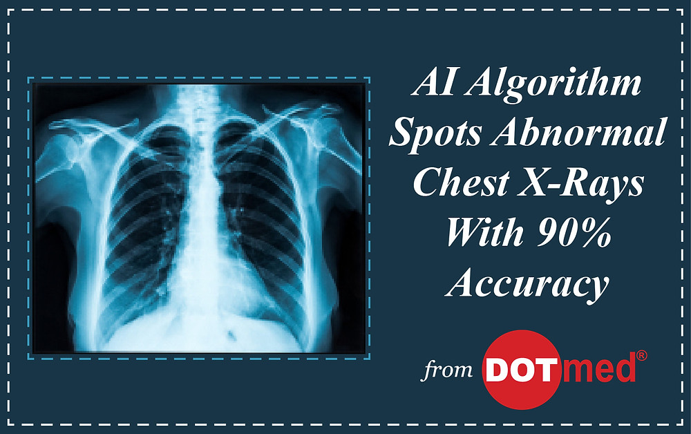 AI Algorithm Spots Abnormal Chest X-Rays With 90% Accuracy