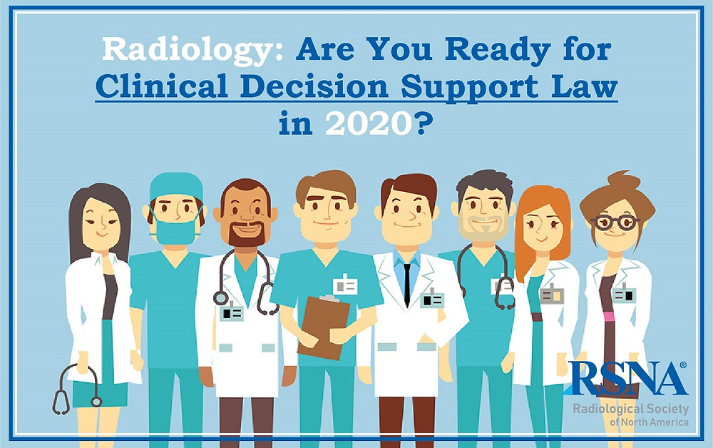 Radiology: Are You Ready for Clinical Decision Support Law in 2020?