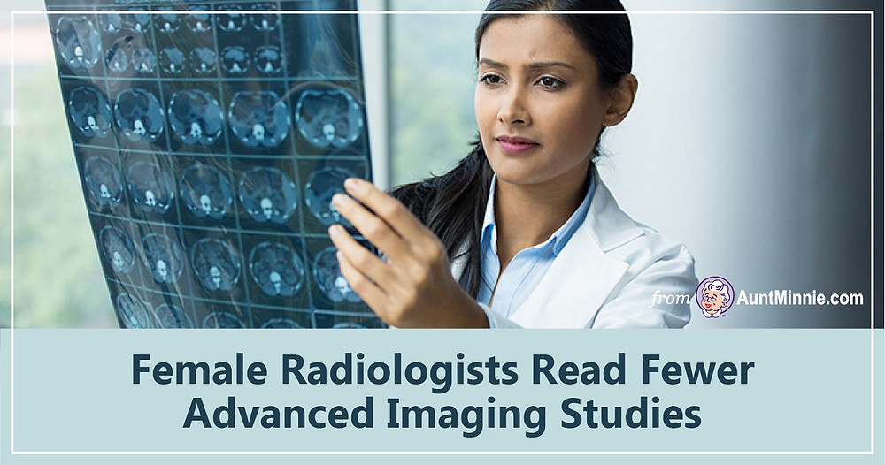 Female Radiologists read fewer advanced imaging studies