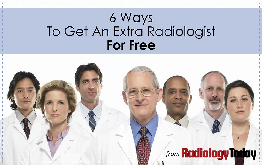 6 Ways To Get An Extra Radiologist For Free
