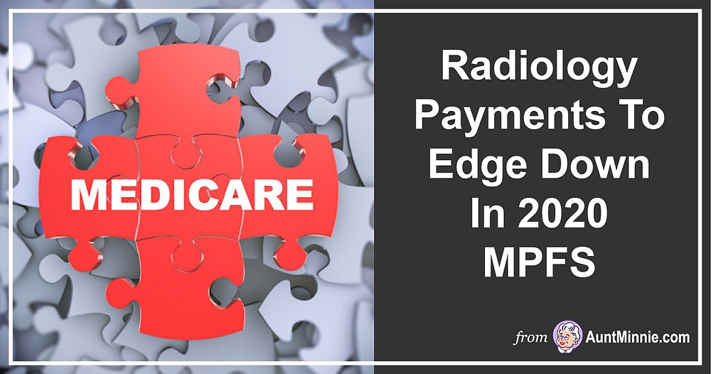 Radiology Payments To Edge Down In 2020 MPFS