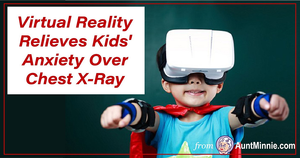 Virtual Reality Relieves Kids' Anxiety Over Chest X-Ray