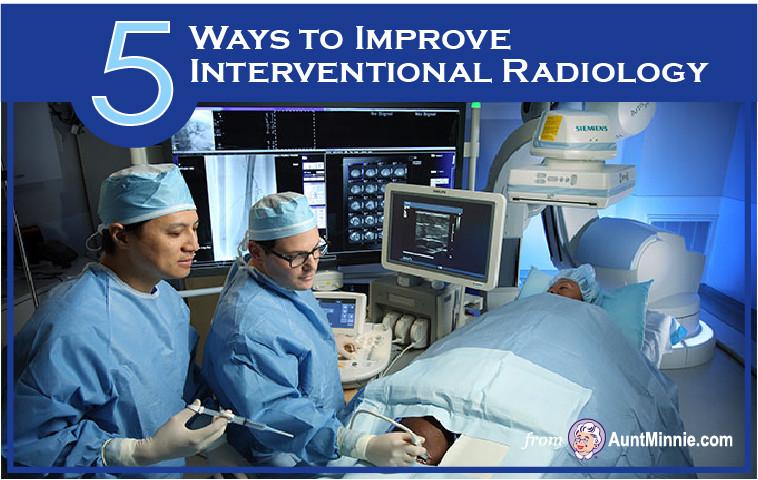5 Ways to Improve Interventional Radiology