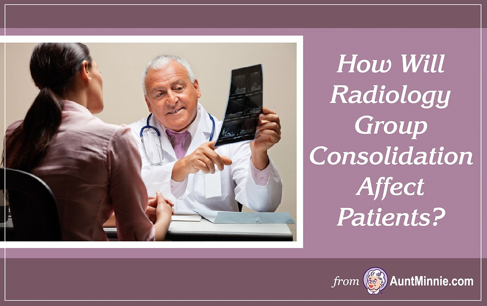 How Will Radiology Group Consolidation Affect Patients?