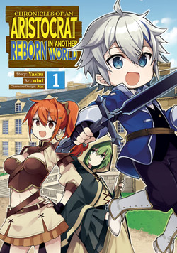 CHRONICLES OF ARISTOCRAT REBORN IN ANOTHER WORLD GN VOL 01