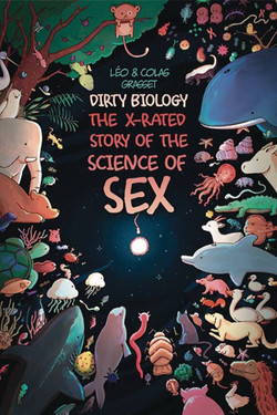 DIRTY BIOLOGY X RATED STORY OF THE SCIENCE OF SEX GN