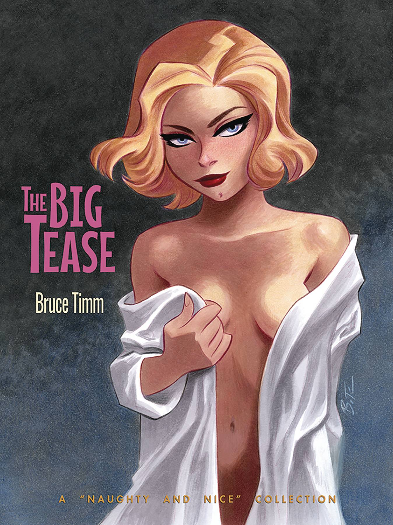 THE BIG TEASE (ART OF BRUCE TIMM) SC