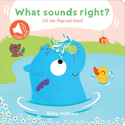 What Sounds Right? - Baby Animals