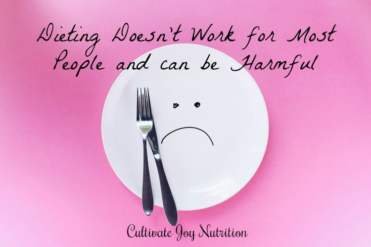 Dieting doesn't work for most people and can be harmful