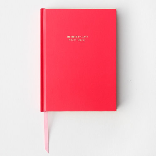 Be Bold or Italic Never Regular Notebook
