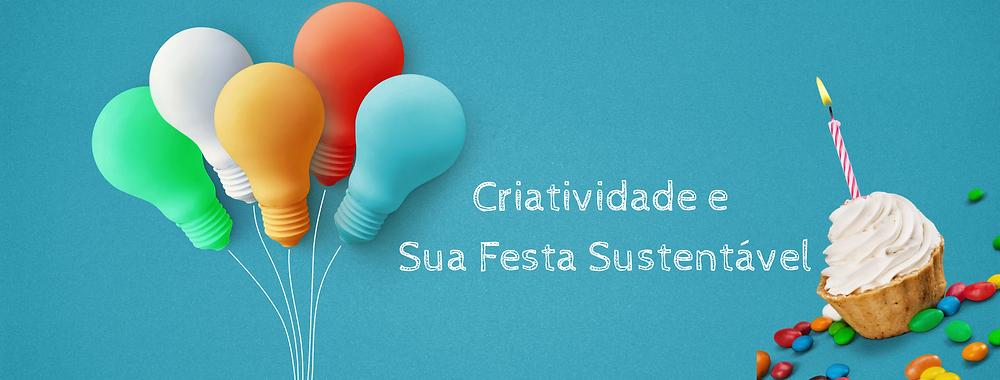 Criatividade e sua festa sustentável
