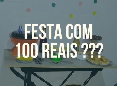 Festa com R$100,00