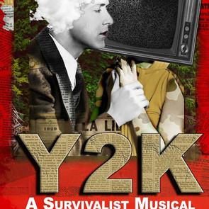 Y2K: A Survivalist Musical
