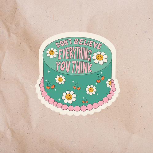 Don't Believe Everything You Think - Sticker