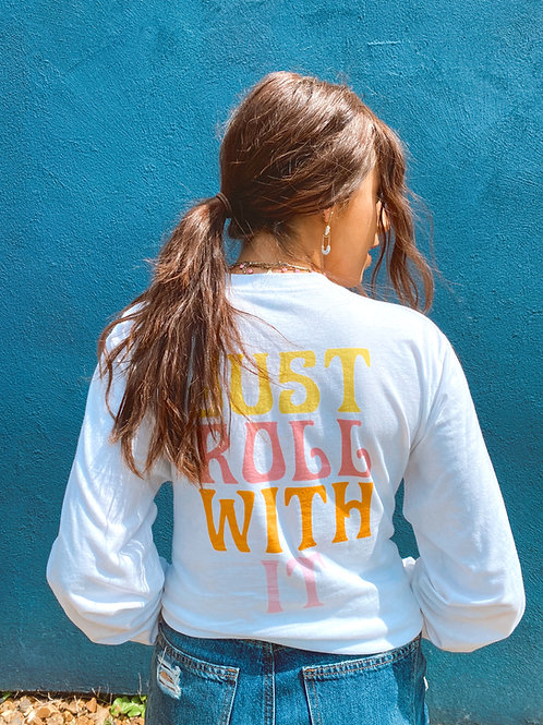 Just Roll With It Tee - Long Sleeve