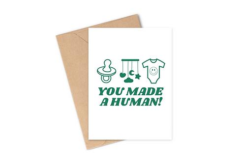 You Made A Human - Card