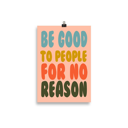 Be Good - 8x12 Poster