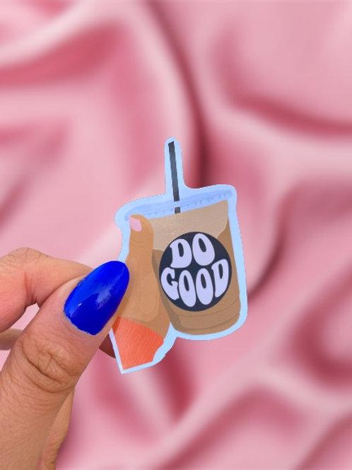Do Good - Sticker