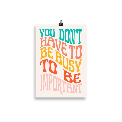 You Don't - 8 x 12 Poster