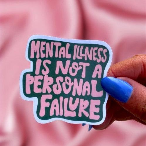 Mental Illness  - Sticker