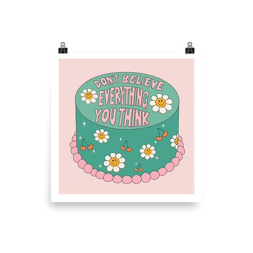 Don't Believe Everything You Think - Mini Print