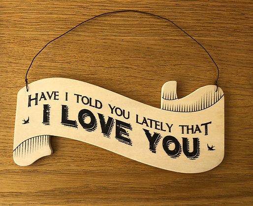 I Love You Large Wooden Sign